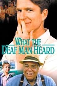 مشاهدة فيلم What the Deaf Man Heard 1997 مترجم أون لاين بجودة عالية