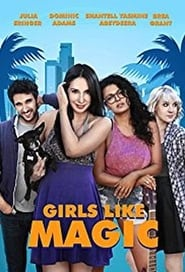 Watch Girls Like Magic (2017) Full Movie Free Download