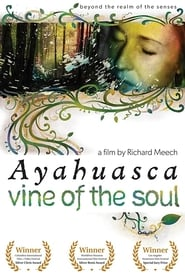 Poster Vine of the Soul: Encounters with Ayahuasca 2010