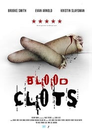 Blood Clots (2018) Movie Watch Online Free