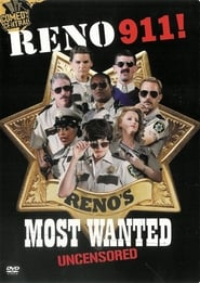Reno 911! Reno's Most Wanted Uncensored