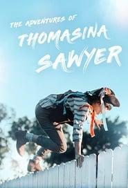 The Adventures of Thomasina Sawyer (2018) Zalukaj Online