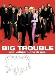 Big Trouble - Una valigia piena di guai 2002