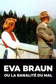 Eva Braun ou la banalité du mal 2007