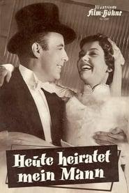 Heute heiratet mein Mann (1956)