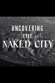 Uncovering The Naked City (2020)