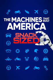 The Machines That Built America: Snack Sized 2021