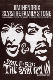 Jimi and Sly: The Skin I'm In