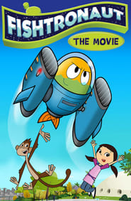 Fishtronaut: The Movie : The Movie | Watch Movies Online