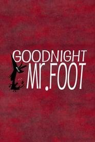 Poster Goodnight, Mr. Foot 2012