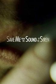Save Me from the Sound of the Siren (2016) Zalukaj Online