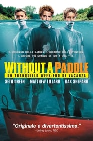 Without a Paddle: Un tranquillo week-end di vacanza