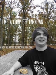 Like A Complete Unknown