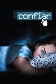 Confiar (2010) Assistir Online