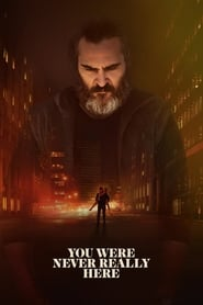 Poster You Were Never Really Here 2017