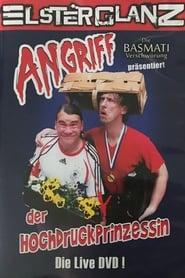 Elsterglanz – Angriff der Hochdruckprinzessin – Die Live DVD!