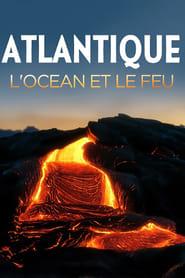 Atlantique, l'océan et le feu