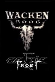 Celtic Frost - Live At Wacken Open Air Festival, In Germany