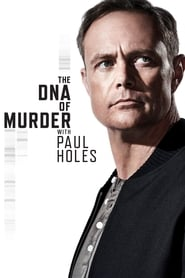 The DNA of Murder with Paul Holes – Season 1