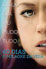 40 Dias – O Milagre da Vida Dublado Online
