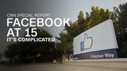 CNN Special Report Season 40 Episode 1 : Facebook at 15: It's Complicated