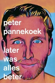 Peter Pannekoek: Later Was Alles Beter (2020)