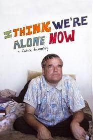 مشاهدة فيلم I Think We're Alone Now مترجم