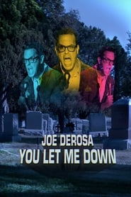 Joe DeRosa: You Let Me Down (2017)