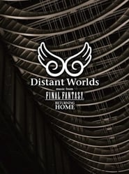 Distant Worlds: Music from Final Fantasy Returning Home en streaming