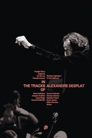 In The Tracks Of – Alexandre Desplat