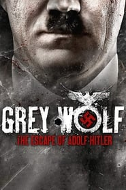 Grey Wolf: The Escape of Adolf Hitler (2014)