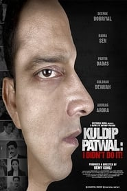 Kuldip Patwal: I Didn't Do It! (2017) Hindi Full Movie Watch Online