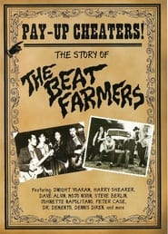 Pay Up Cheaters: The Story of the Beat Farmers 2012