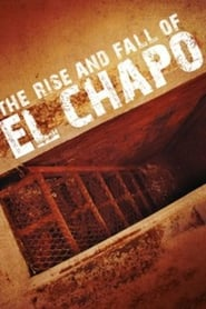 Poster The Rise and Fall of El Chapo 2016