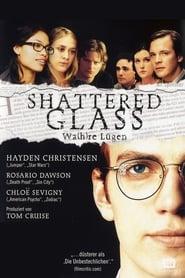 Lüge und Wahrheit – Shattered Glass (2003)