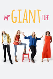 Poster My Giant Life 2017