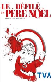 Défilé du Père-Noël - Destination Centre-ville 2016