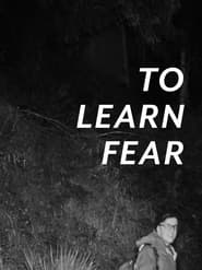 To Learn Fear