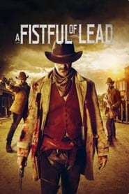 A Fistful of Lead (2018) Watch Online Free