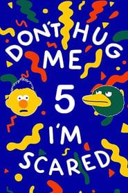 Don't Hug Me I'm Scared 5 (2015)