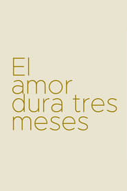 El Amor Dura Tres Meses