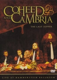 Coheed and Cambria: The Last Supper - Live at Hammerstein Ballroom
