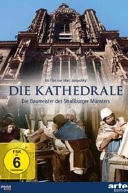 Die Kathedrale - Baumeister des Straßburger Münsters 2012
