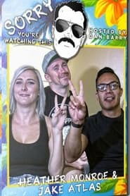 Sorry You're Watching This: Heather Monroe & Jake Atlas 2020