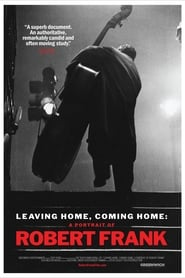 Poster for Leaving Home, Coming Home: A Portrait of Robert Frank