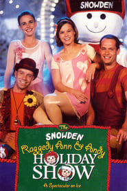 The Snowden, Raggedy Ann & Andy Holiday Show movie