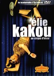 Voir Élie Kakou au Cirque d'Hiver en streaming complet gratuit | film streaming, StreamizSeries.com