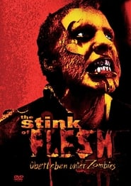 The Stink of Flesh (2005)