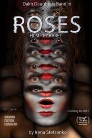 مشاهدة فيلم Roses. Film-Cabaret 2021 مترجم أون لاين بجودة عالية