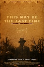 مشاهدة فيلم This May Be the Last Time 2014 مترجم أون لاين بجودة عالية